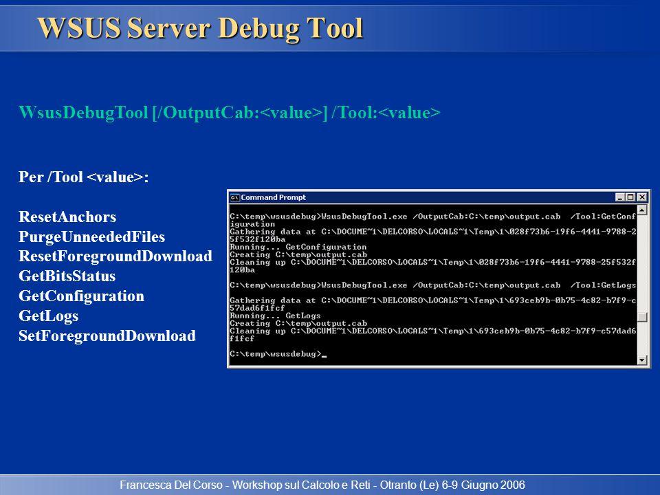 15/04/2017 3:54 AM WSUS Server Debug Tool. WsusDebugTool [/OutputCab:<value>] /Tool:<value> Per /Tool <value>:
